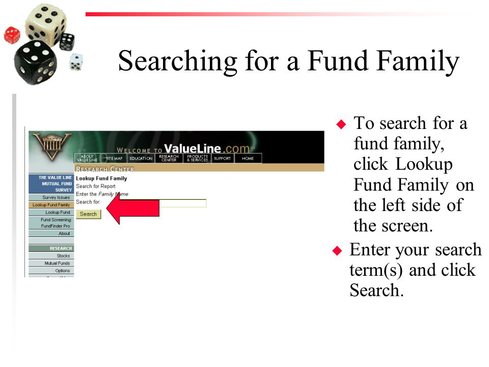 Searching for a Fund Family u To search for a fund family, click Lookup Fund Family on the left side of the screen.