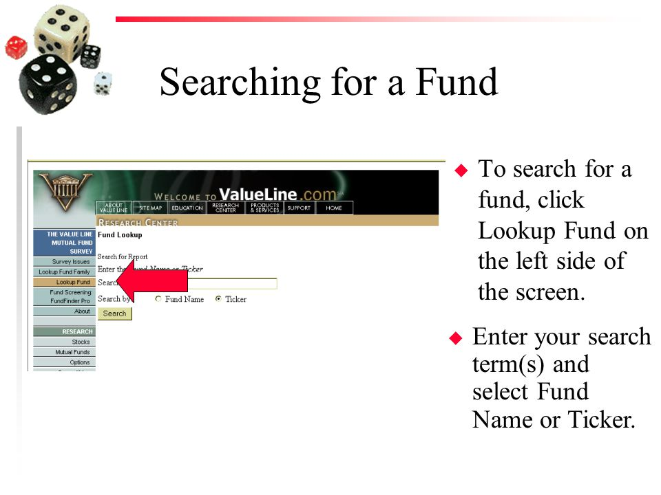 Searching for a Fund u To search for a fund, click Lookup Fund on the left side of the screen.
