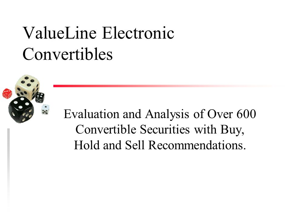 ValueLine Electronic Convertibles Evaluation and Analysis of Over 600 Convertible Securities with Buy, Hold and Sell Recommendations.