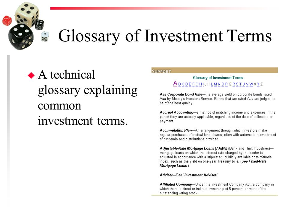 Glossary of Investment Terms u A technical glossary explaining common investment terms.
