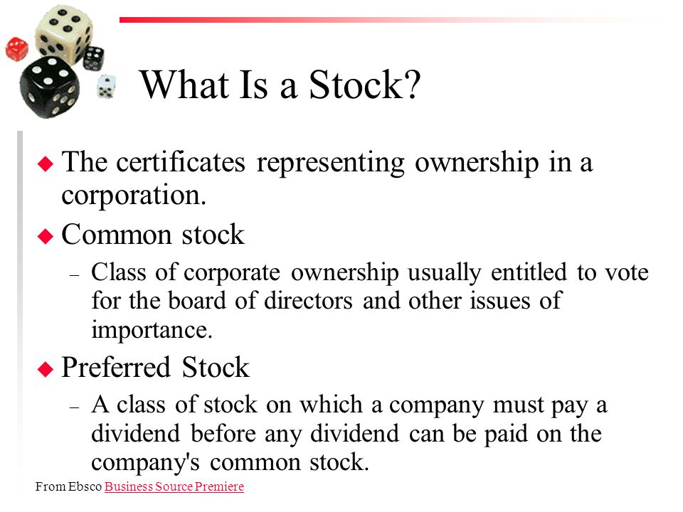 What Is a Stock. u The certificates representing ownership in a corporation.