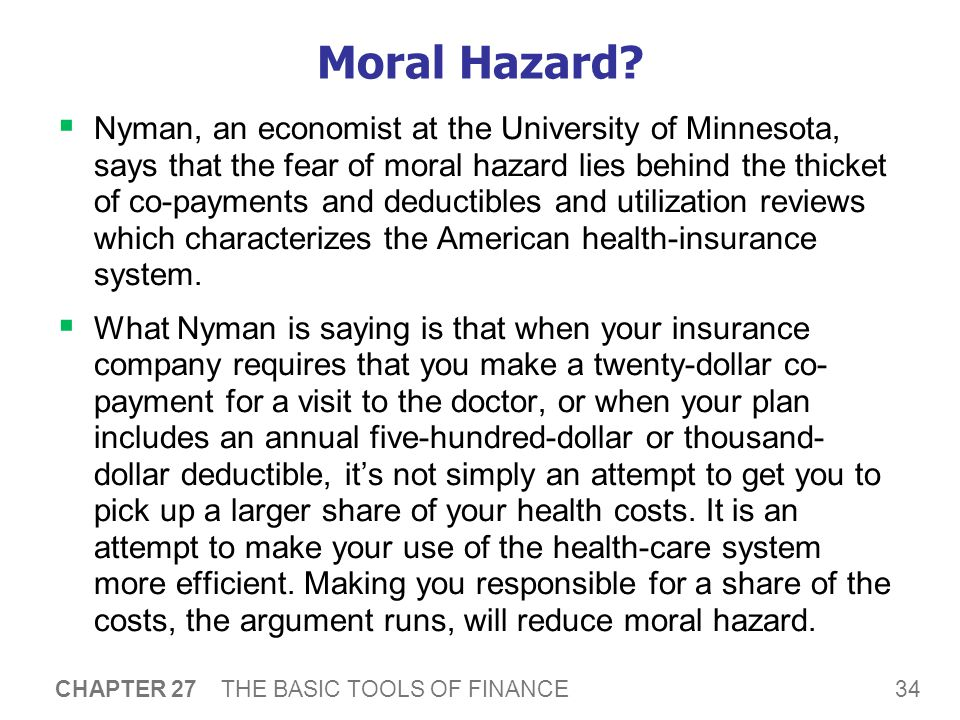 34 CHAPTER 27 THE BASIC TOOLS OF FINANCE Moral Hazard.