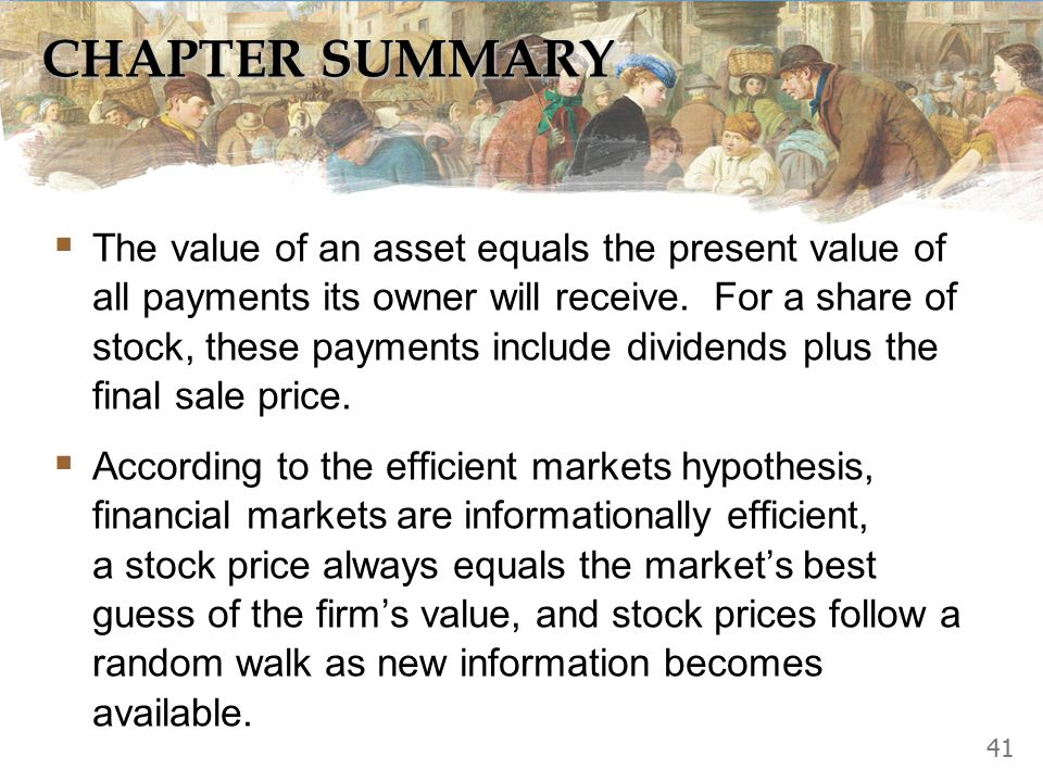 CHAPTER SUMMARY  The present value of any future sum is the amount that would be needed today, given prevailing interest rates, to produce that future sum.