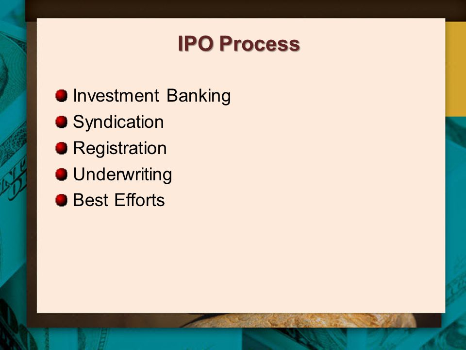 IPO Process Investment Banking Syndication Registration Underwriting Best Efforts