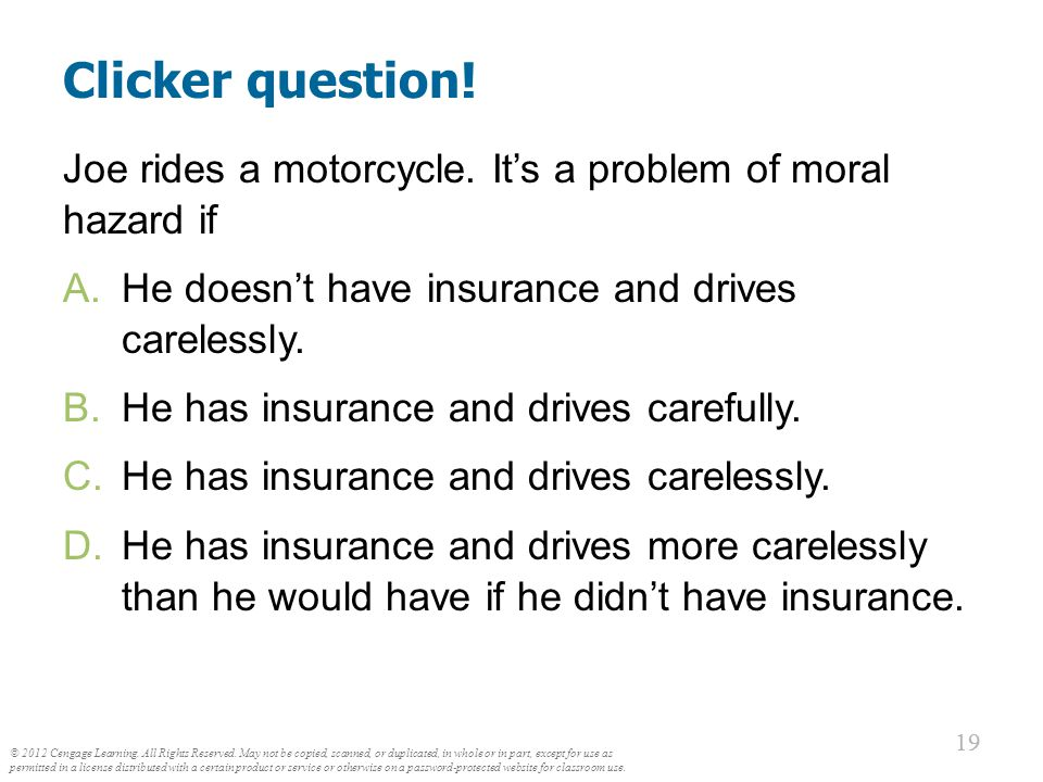 19 Clicker question. Joe rides a motorcycle.