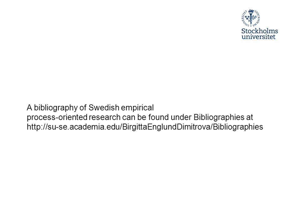 A bibliography of Swedish empirical process-oriented research can be found under Bibliographies at http://su-se.academia.edu/BirgittaEnglundDimitrova/Bibliographies