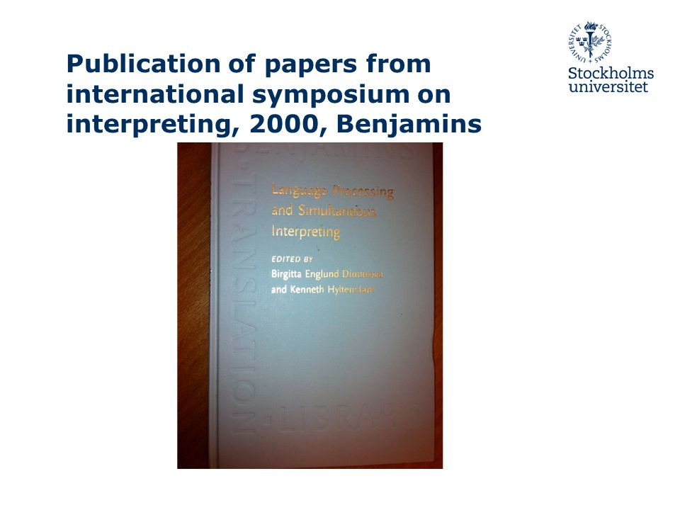Publication of papers from international symposium on interpreting, 2000, Benjamins