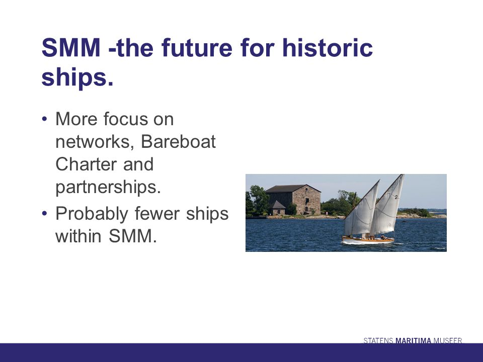 SMM -the future for historic ships. More focus on networks, Bareboat Charter and partnerships.
