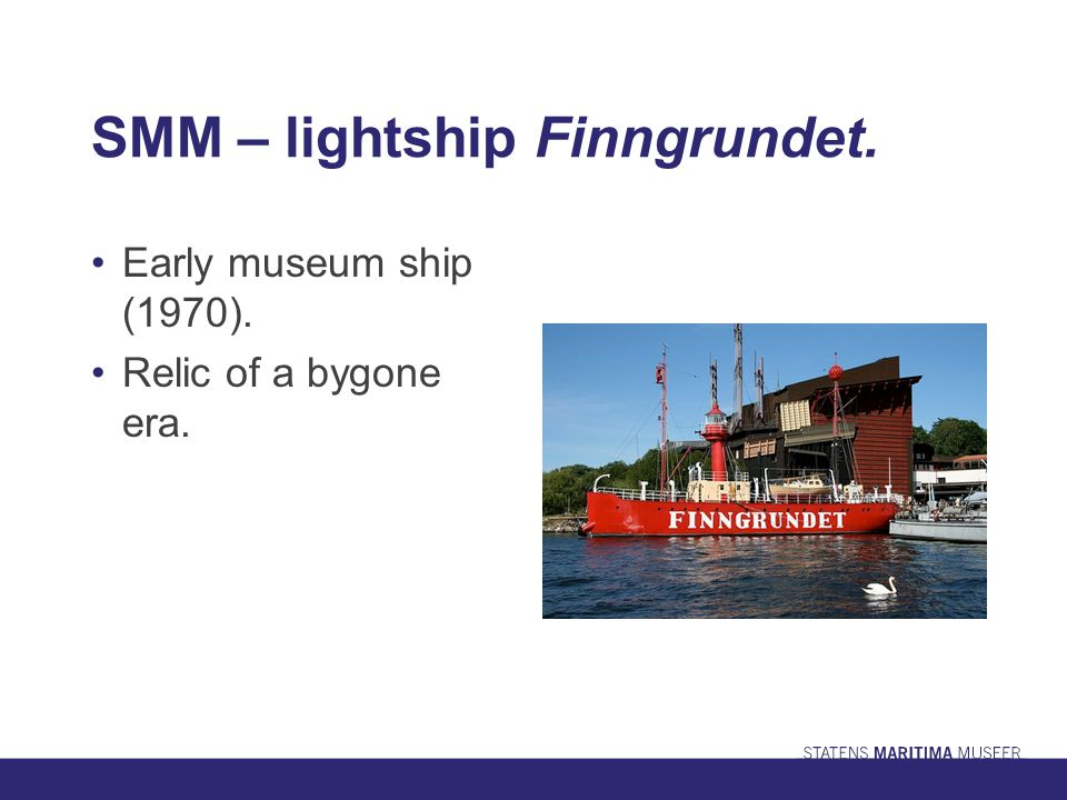 SMM – lightship Finngrundet. Early museum ship (1970). Relic of a bygone era.