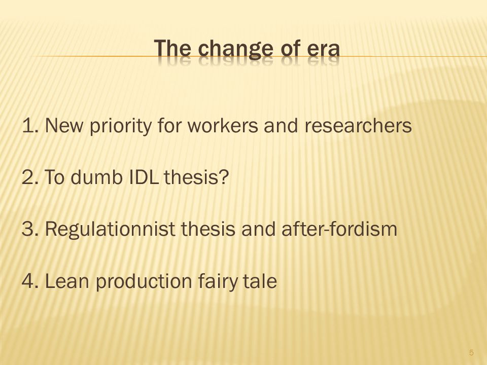 1. New priority for workers and researchers 2. To dumb IDL thesis.