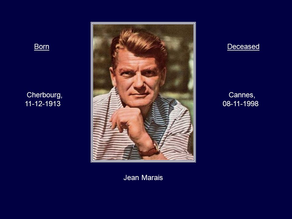 Jean Gabin Paris,France 17-05-1904 Neuilly-sur-Seine, 15-11-1976 BornDeceased
