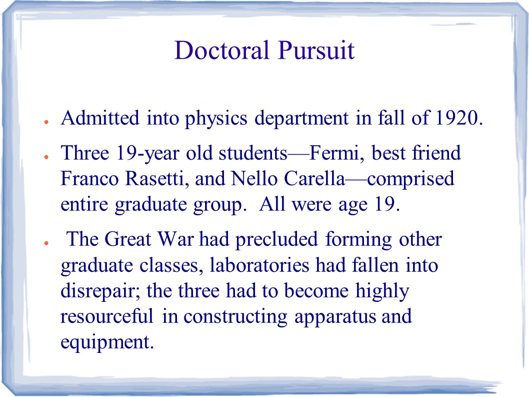 Doctoral Pursuit ● Admitted into physics department in fall of 1920.