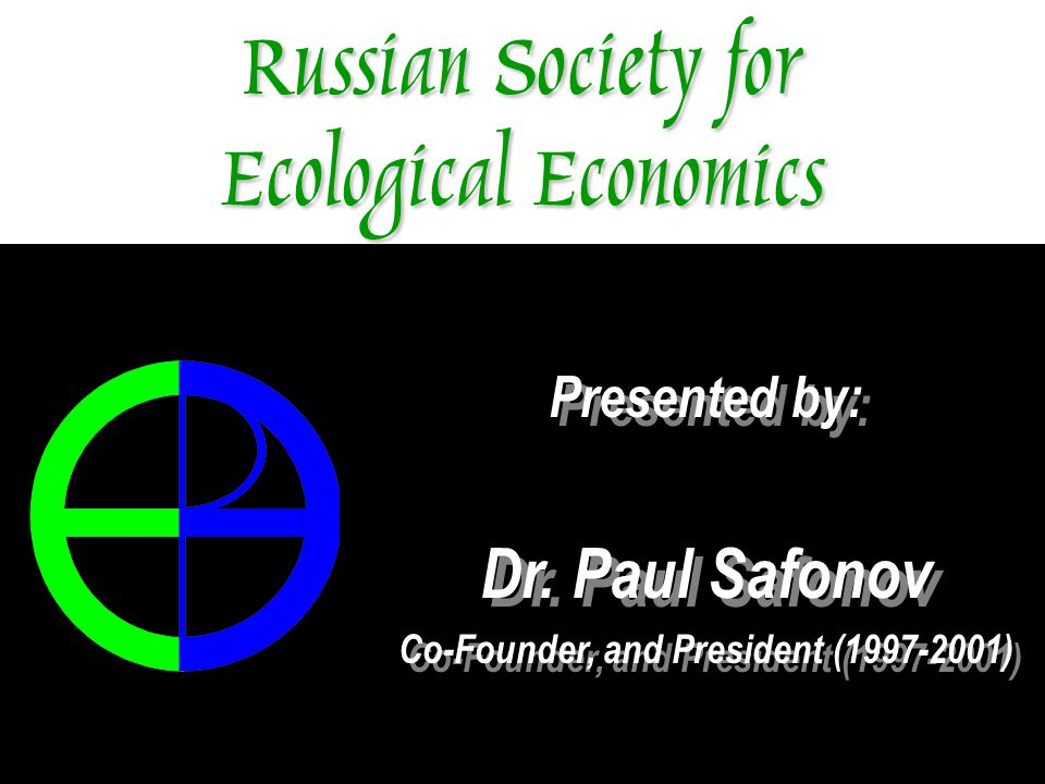 Russian Society for Ecological Economics Presented by: Dr.