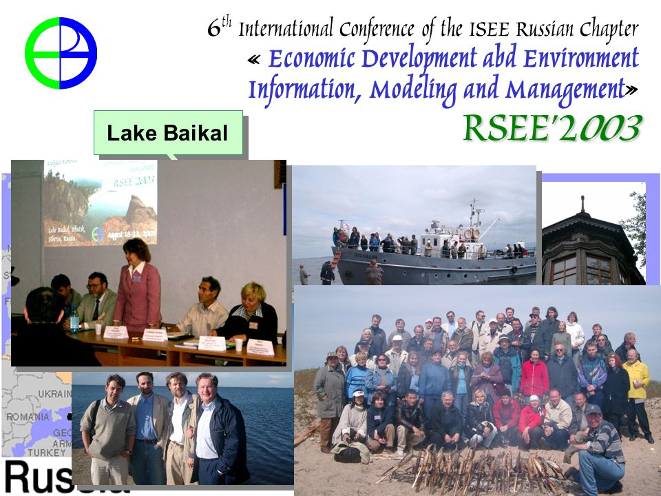 Lake Baikal RSEE'2003 6 th International Conference of the ISEE Russian Chapter « Economic Development abd Environment Information, Modeling and Management» RSEE'2003