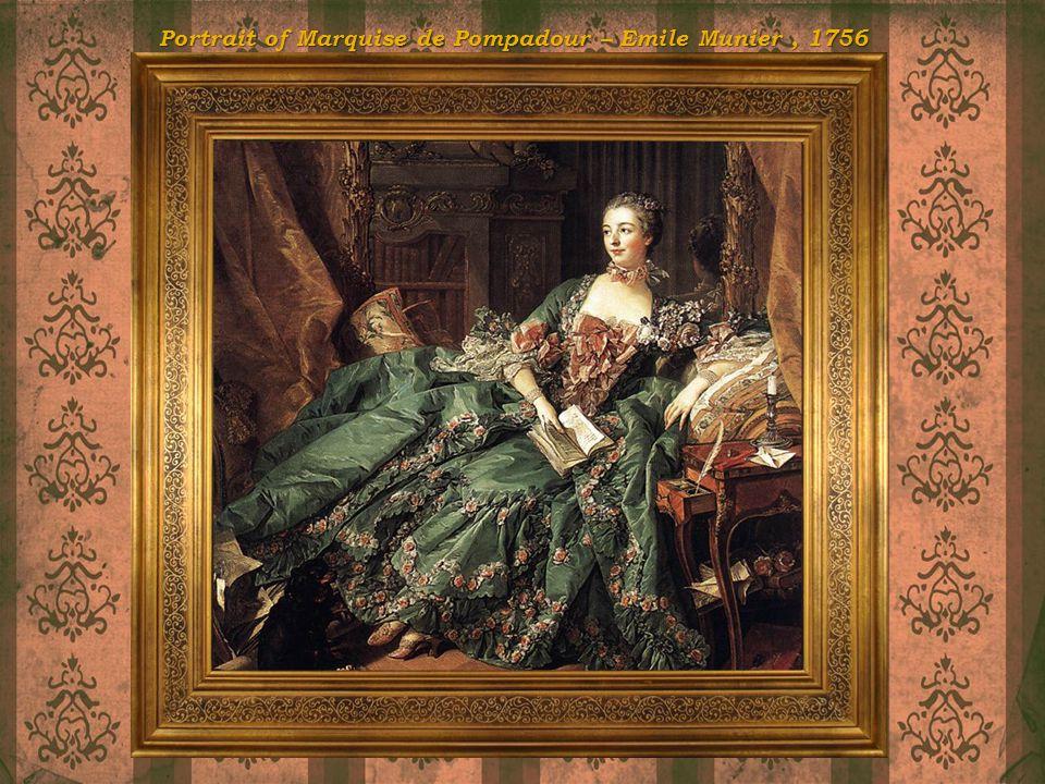 Portrait of Marquise de Pompadour Emile Munier, 1756 Portrait of Marquise de Pompadour – Emile Munier, 1756