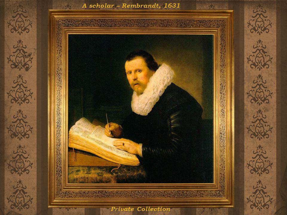 A scholar Rembrandt, 1631 A scholar – Rembrandt, 1631 Private Collection