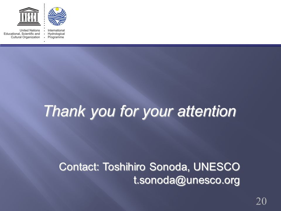 Thank you for your attention 20 Contact: Toshihiro Sonoda, UNESCO t.sonoda@unesco.org