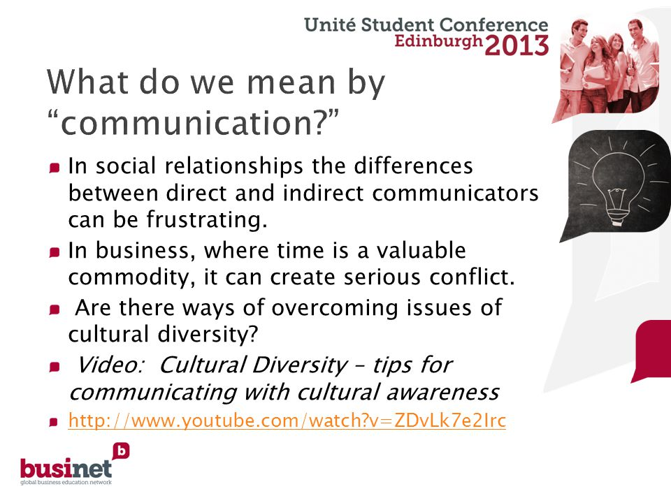 In social relationships the differences between direct and indirect communicators can be frustrating.