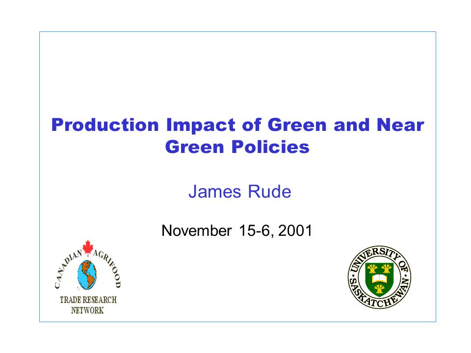 Production Impact of Green and Near Green Policies James Rude November 15-6, 2001