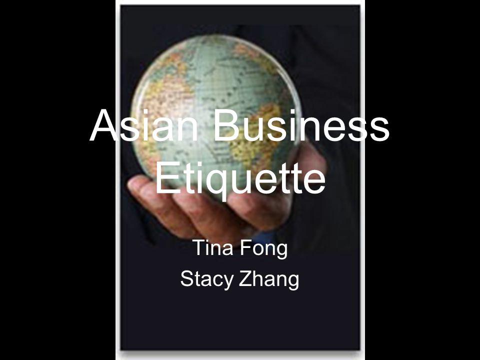 Asian Business Etiquette Tina Fong Stacy Zhang