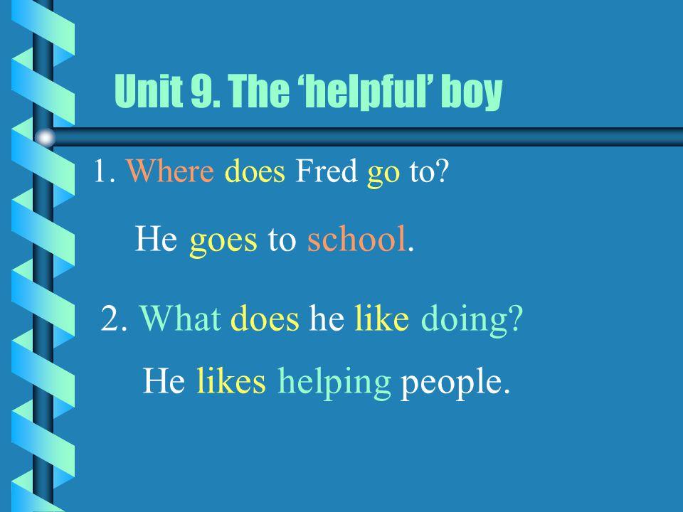 Unit 9 The 'helpful' boy