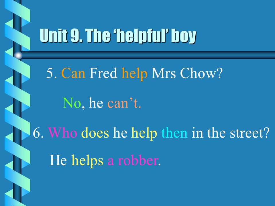 3. What does Fred do to the old lady. He helps the old lady to cross the road.