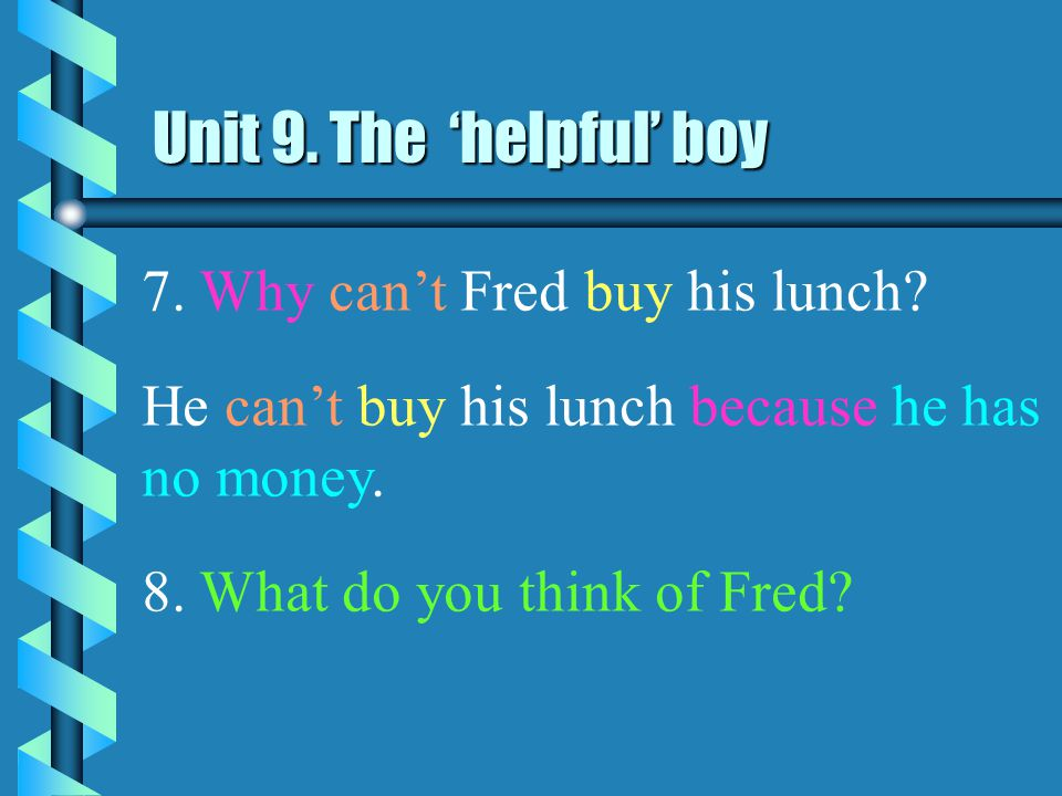Unit 9. The 'helpful' boy 5. Can Fred help Mrs Chow.