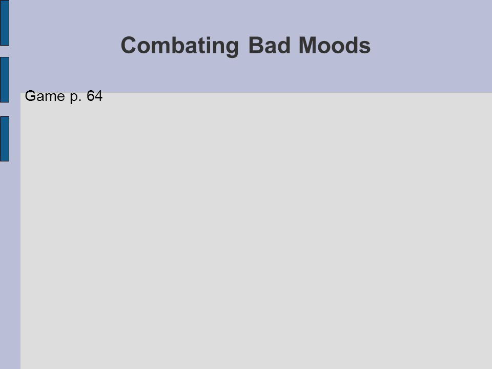 Combating Bad Moods Game p. 64