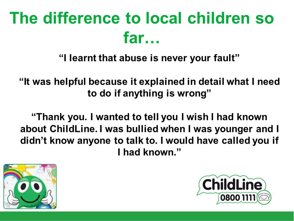 I learnt that abuse is never your fault It was helpful because it explained in detail what I need to do if anything is wrong Thank you.