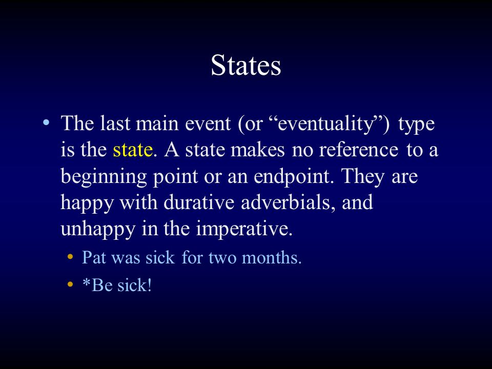 States The last main event (or eventuality ) type is the state.