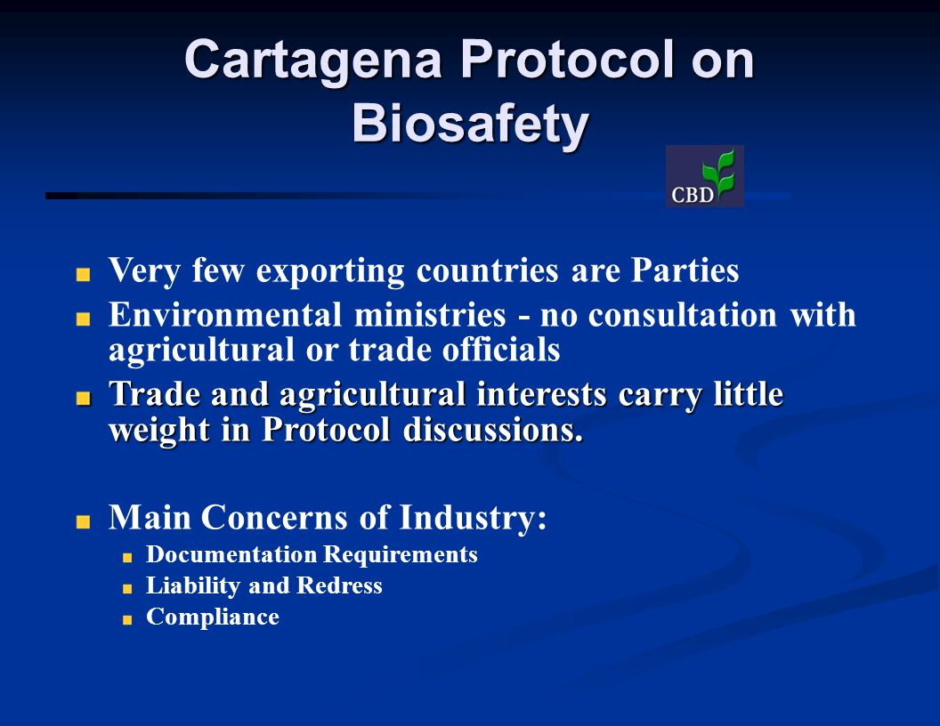 Very few exporting countries are Parties Environmental ministries - no consultation with agricultural or trade officials Trade and agricultural interests carry little weight in Protocol discussions.