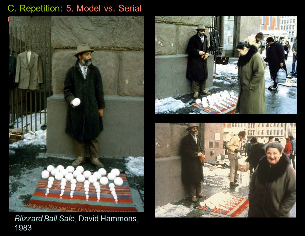 Blizzard Ball Sale, David Hammons, 1983 C. Repetition: 5. Model vs. Serial Object