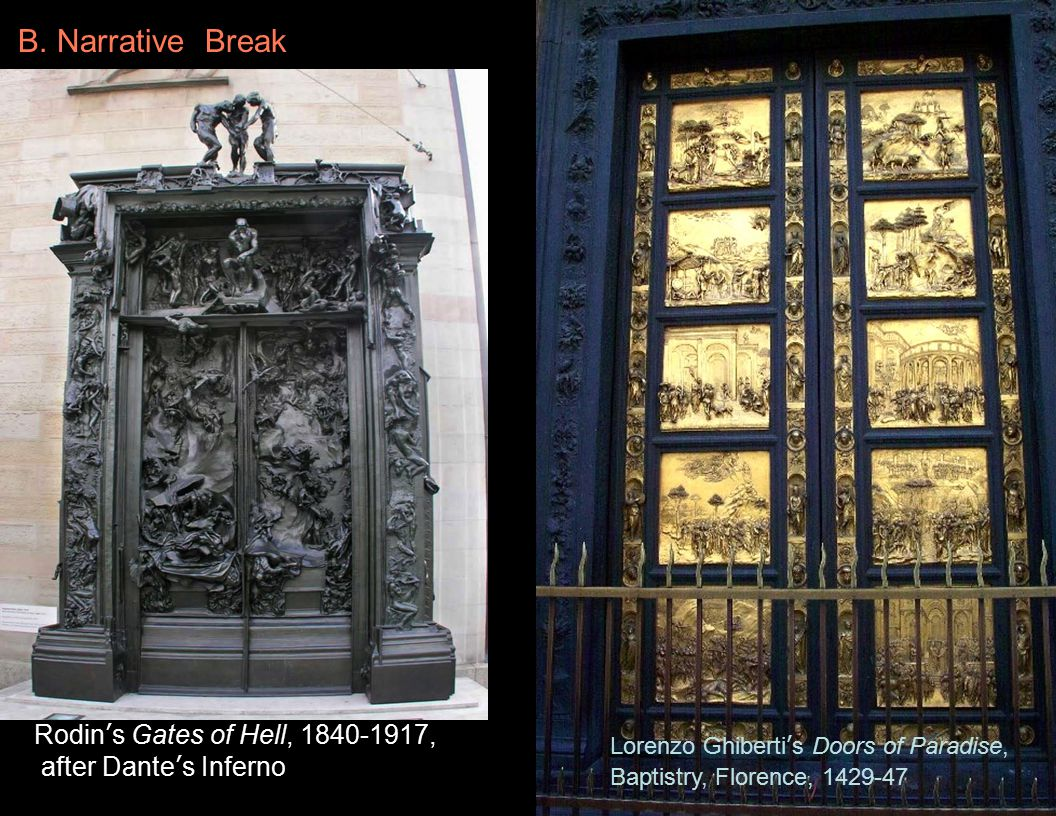 Lorenzo Ghiberti's Doors of Paradise, Baptistry, Florence, 1429-47 Rodin's Gates of Hell, 1840-1917, after Dante's Inferno B.