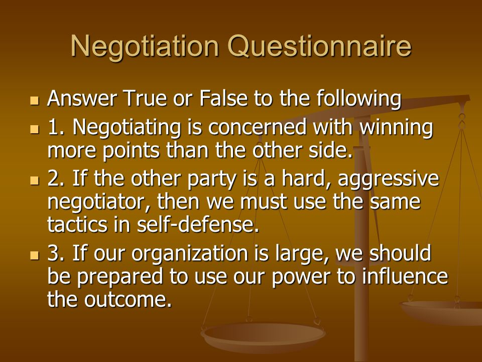 Negotiation Questionnaire Answer True or False to the following Answer True or False to the following 1.