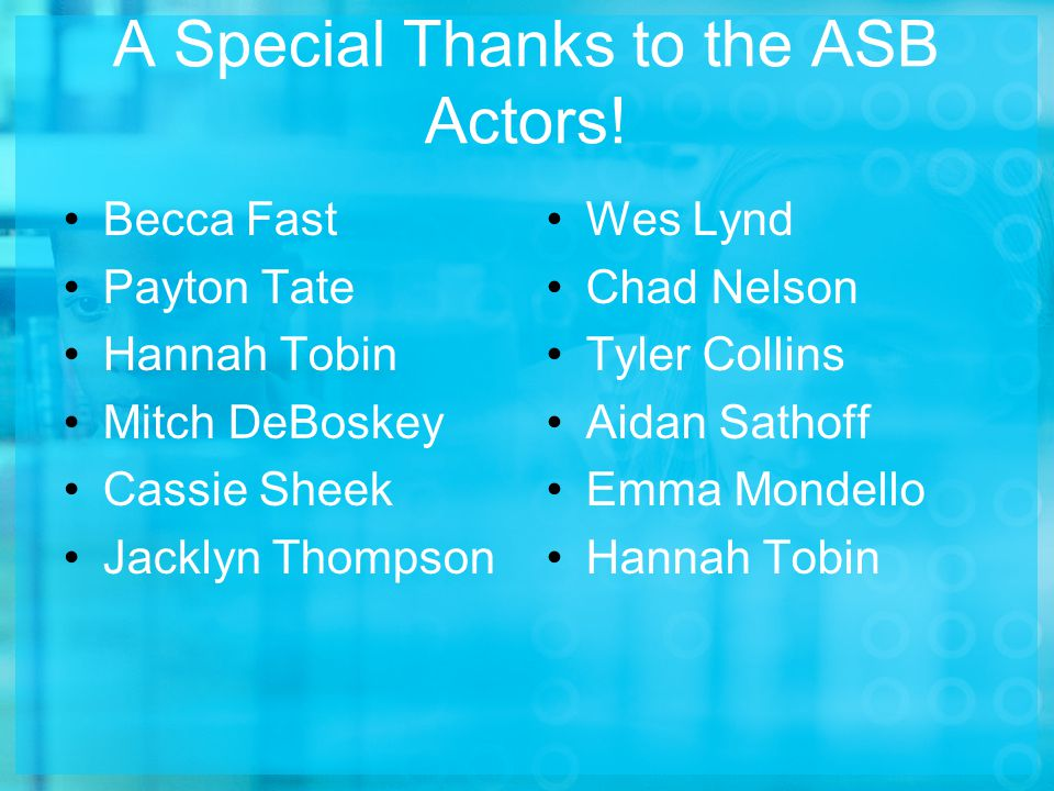 A Special Thanks to the ASB Actors.