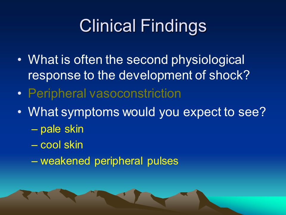 Clinical Findings What is often the second physiological response to the development of shock.