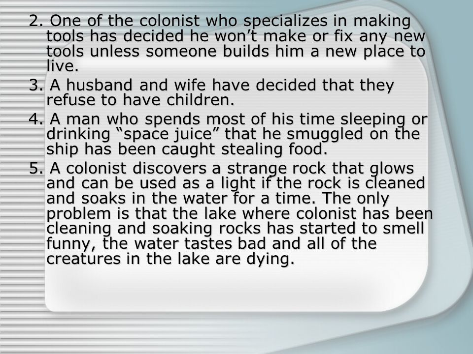 6.A colonist has been spreading false rumors about another colonist 7.