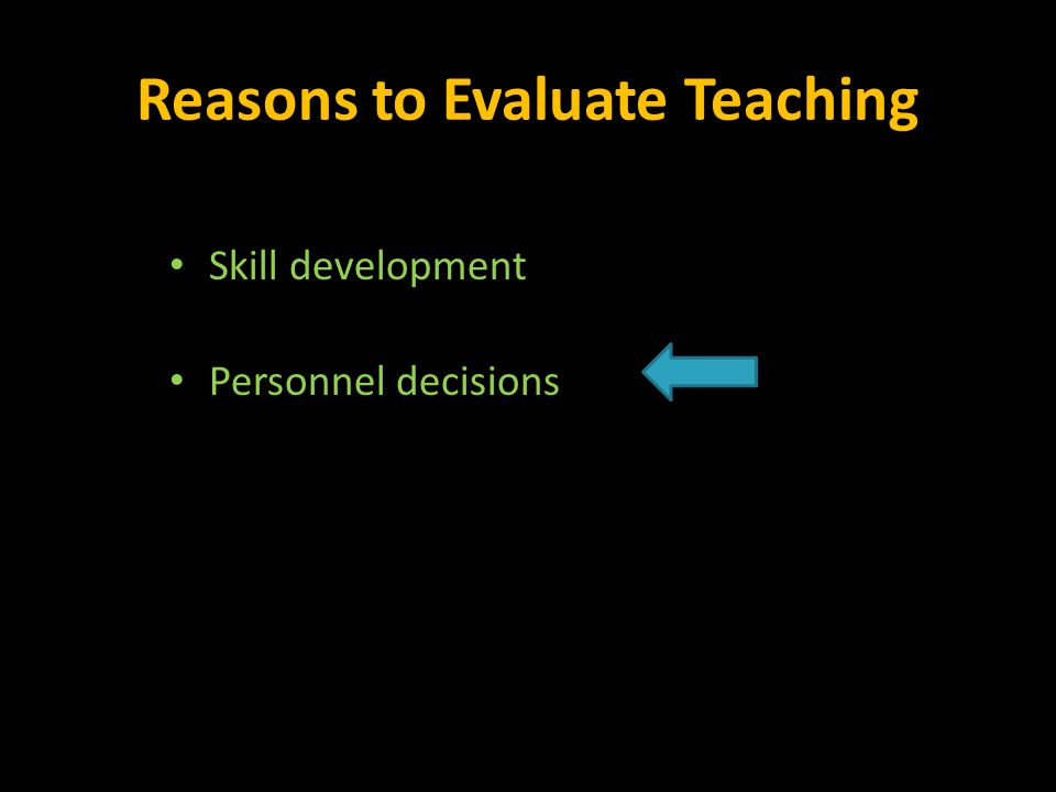 Reasons to Evaluate Teaching Skill development Personnel decisions