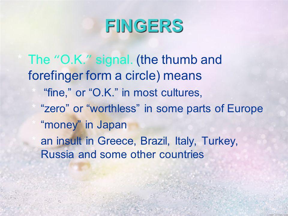 FINGERS *The O.K. signal.