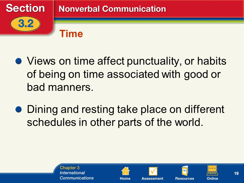 19 Time Views on time affect punctuality, or habits of being on time associated with good or bad manners.