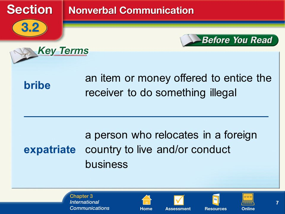 7 bribe an item or money offered to entice the receiver to do something illegal expatriate a person who relocates in a foreign country to live and/or conduct business