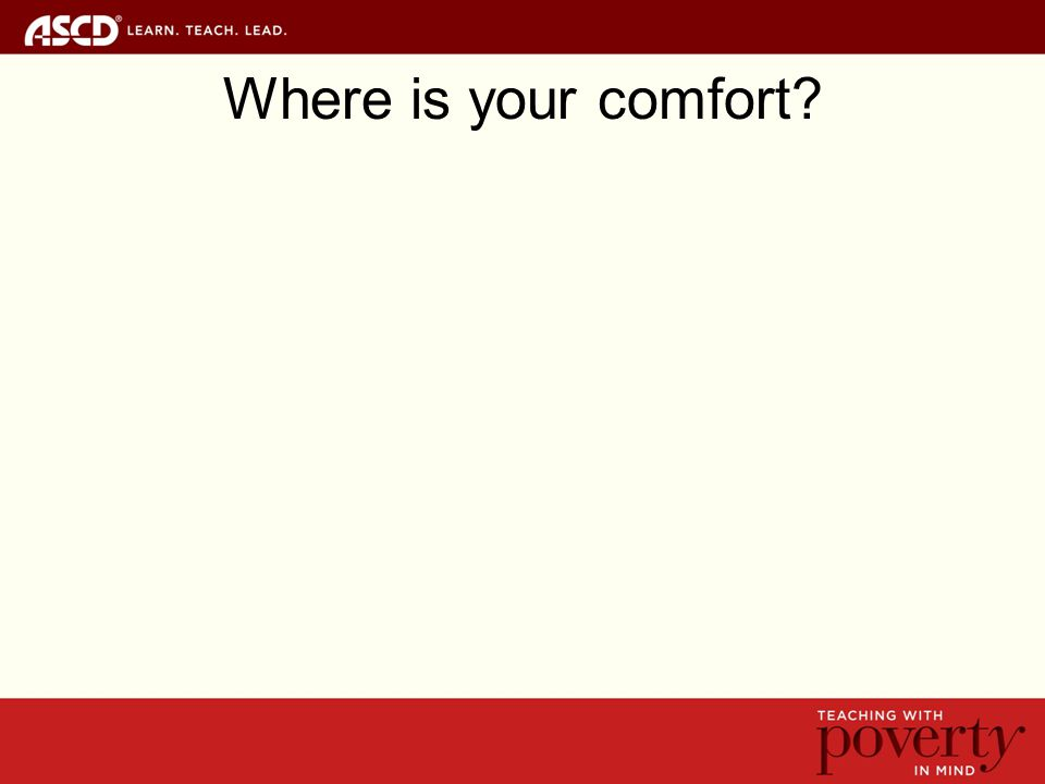 Where is your comfort