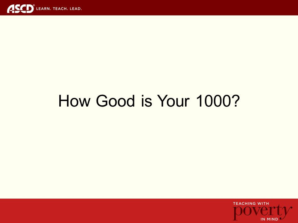 How Good is Your 1000