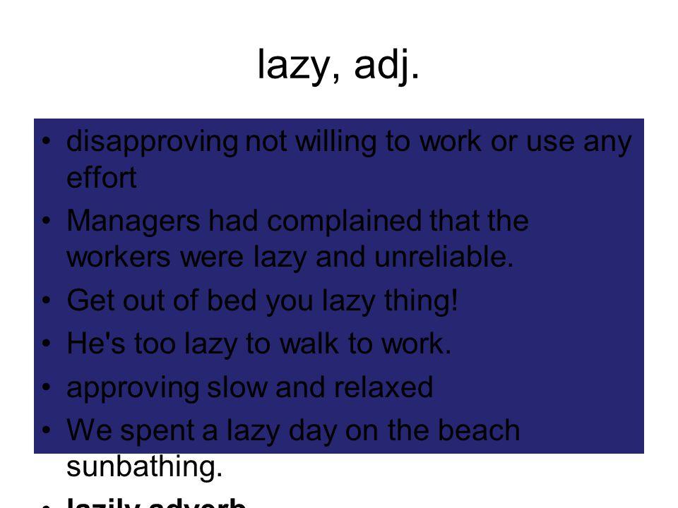 lazy, adj.