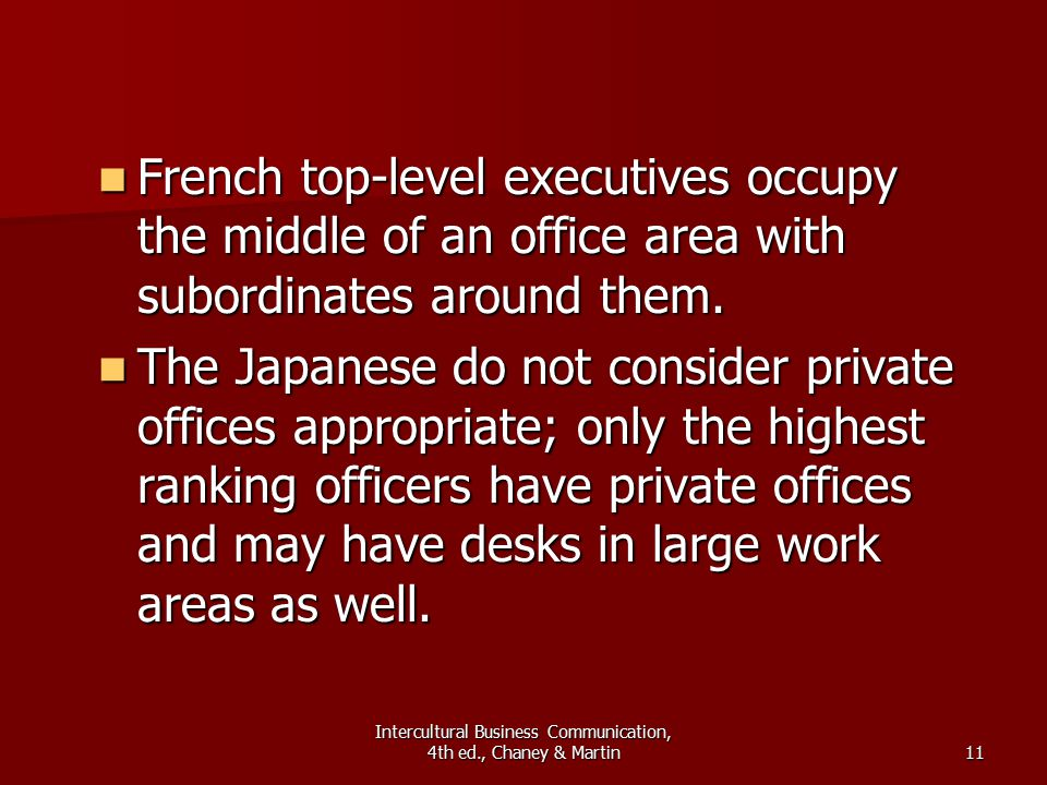Intercultural Business Communication, 4th ed., Chaney & Martin11 French top-level executives occupy the middle of an office area with subordinates around them.