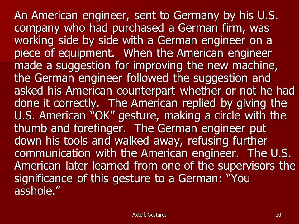 Axtell, Gestures30 An American engineer, sent to Germany by his U.S.