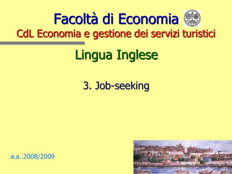 Facoltà di Economia CdL Economia e gestione dei servizi turistici Lingua Inglese 3.
