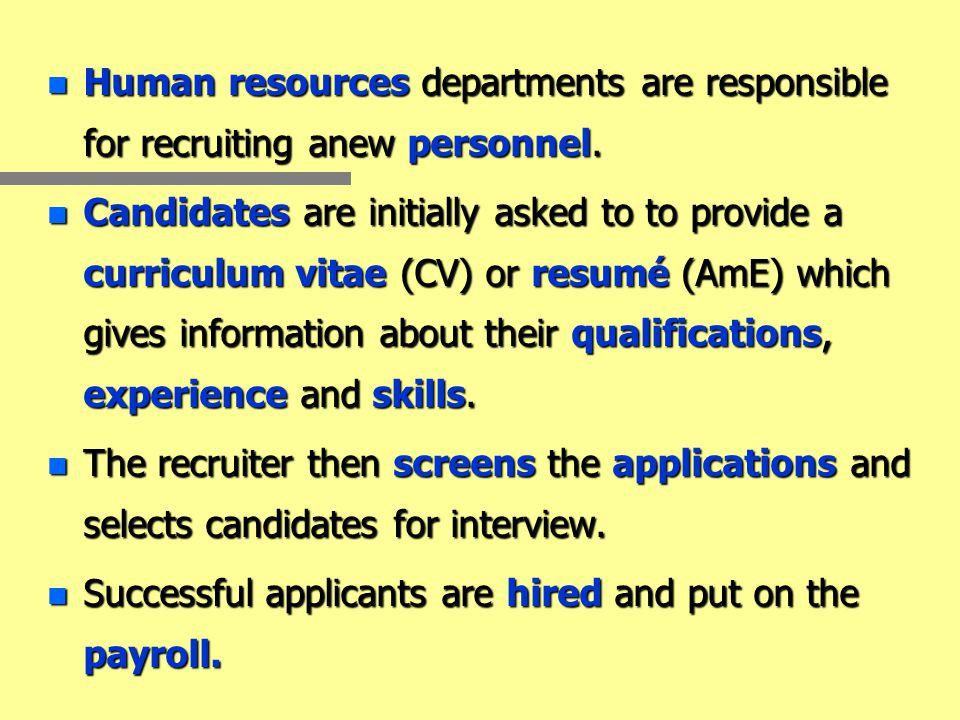 n Human resources departments are responsible for recruiting anew personnel.