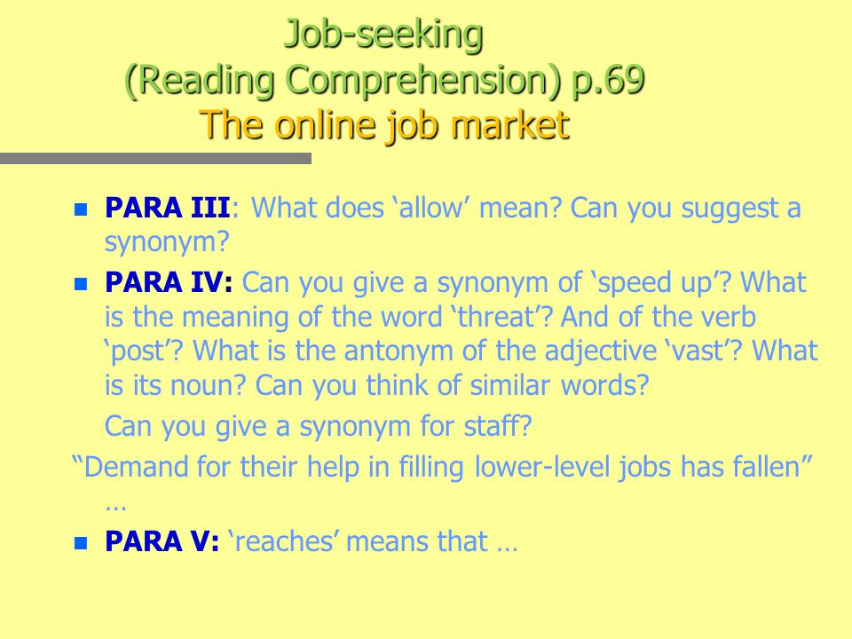 Job-seeking (Reading Comprehension) p.69 The online job market n n PARA III: What does 'allow' mean.