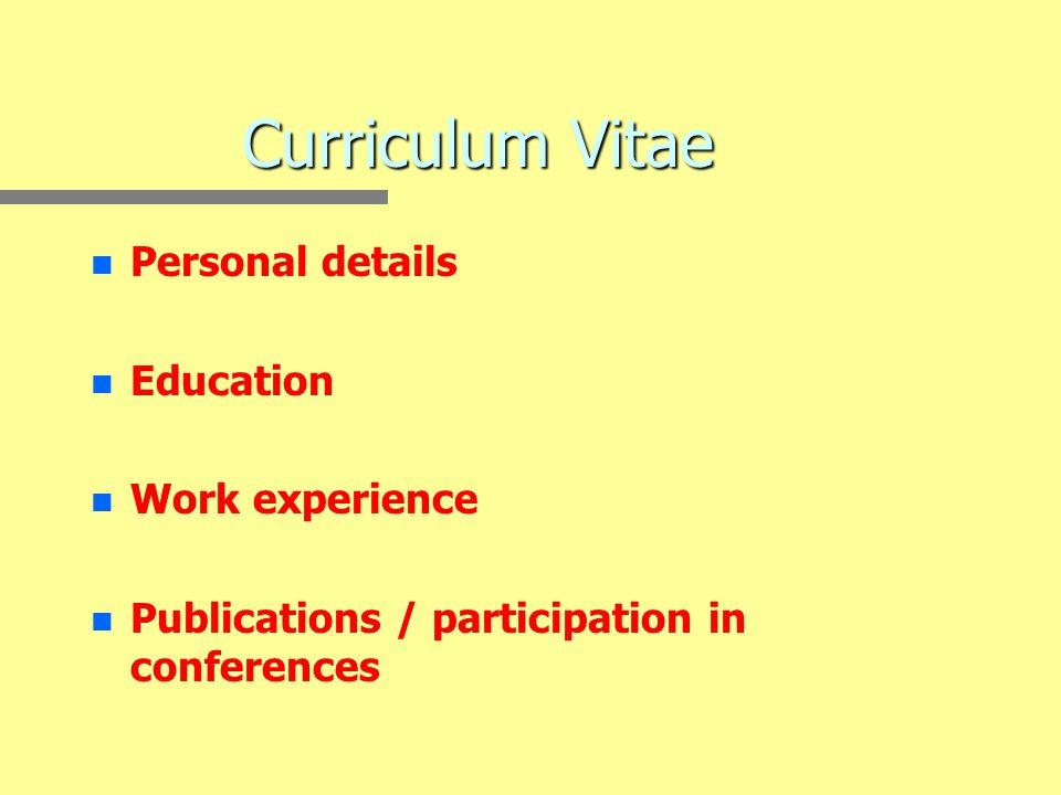 Curriculum Vitae n n Personal details n n Education n n Work experience n n Publications / participation in conferences